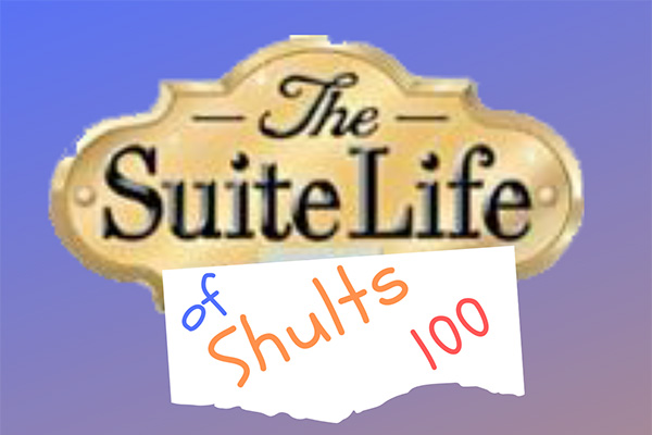 The Suite Life of Shults 100