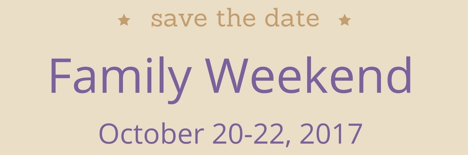 Family Weekend is October 20-22, 2017