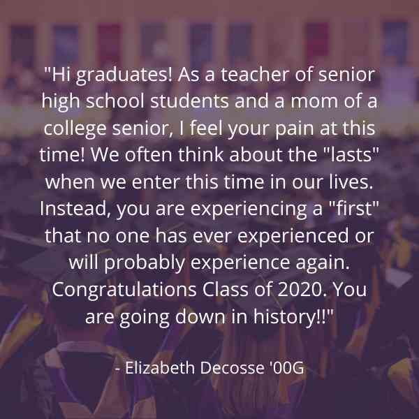 Congratulations Class of 2020. You are going down in history!!